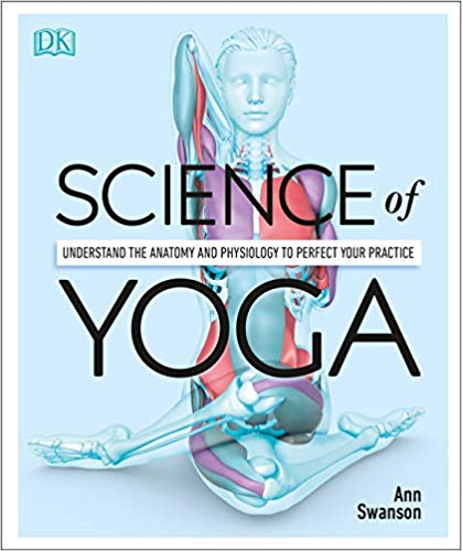"""The Science of Yoga"" by Ann Swanson"