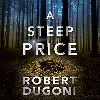 """A Steep Price"" by Robert Dugoni"