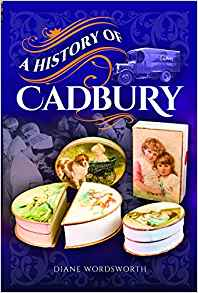"""A History of Cadbury"" by Diane Wordsworth"