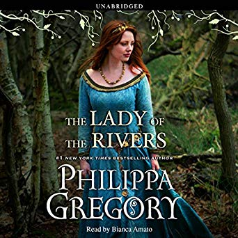 """The Lady of the Rivers"" by Philippa Gregory"