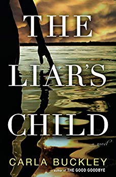 """The Liar's Child"" by Carla Buckley"