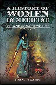 """A History of Women in Medicine"" by Sinead Spearing"