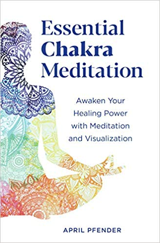 """Essential Chakra Meditation"" by April Pfender"