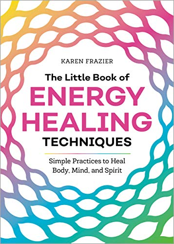 """""""The Little Book of Energy Healing Techniques"""" by KarenFrazier"""