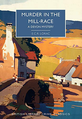 """Murder in the Mill-Race"" by E.C.R. Lorac"