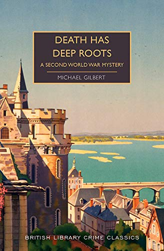 """Death Has Deep Roots"" by Michael Gilbert"
