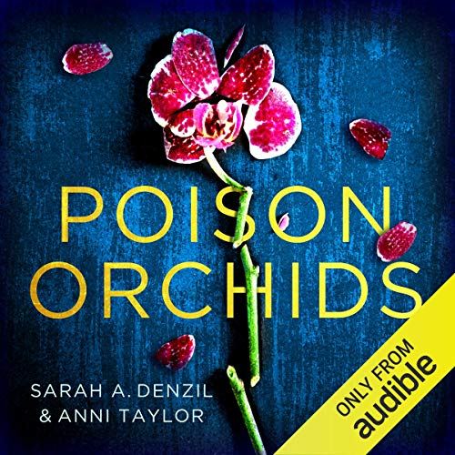 """Poison Orchids"" by Sarah Denzil & Anni Taylor"
