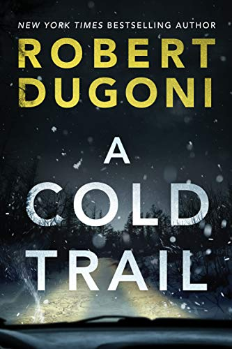 """A Cold Trail"" by Robert Dugoni"